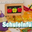 5 Tipps für die Schuleinführung